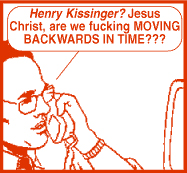 Henry Kissinger, what the fuck!?!